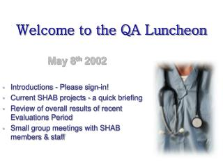 Welcome to the QA Luncheon