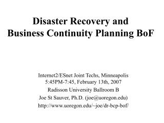 Disaster Recovery and  Business Continuity Planning BoF