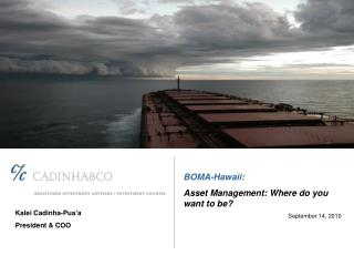 BOMA-Hawaii: Asset Management: Where do you want to be? September 14, 2010