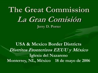 The Great Commission  La Gran Comisión Jerry D. Porter