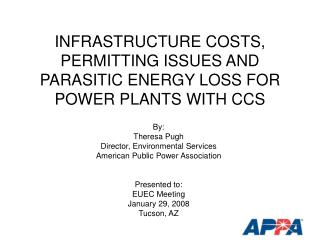 INFRASTRUCTURE COSTS, PERMITTING ISSUES AND PARASITIC ENERGY LOSS FOR POWER PLANTS WITH CCS