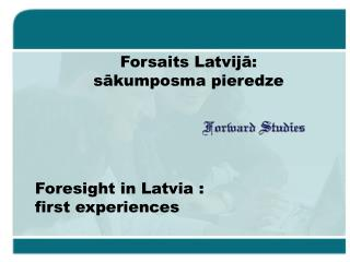 Foresight in Latvia :  first experiences
