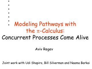 Modeling Pathways with  the  p -Calculus:  Concurrent Processes Come Alive