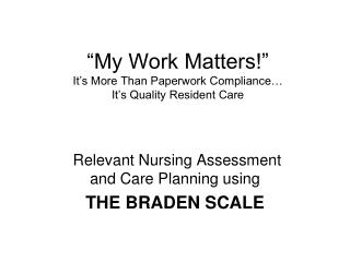 """My Work Matters!"" It's More Than Paperwork Compliance… It's Quality Resident Care"