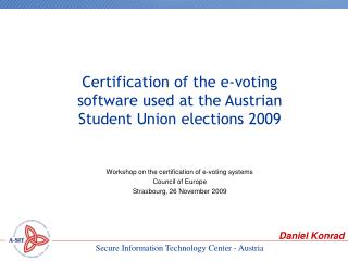Workshop on the certification of e-voting systems Council of Europe Strasbourg, 26 November 2009
