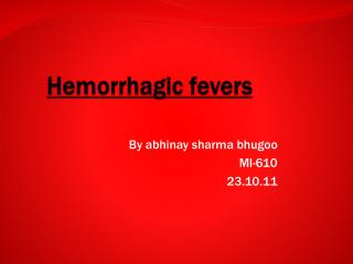 Hemorrhagic fevers