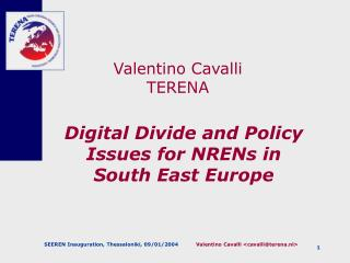 Digital Divide and Policy Issues for NRENs in  South East Europe