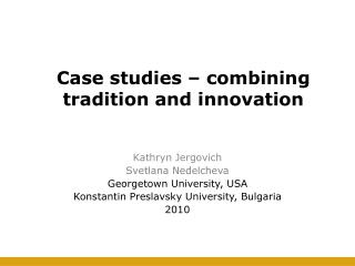 Case studies – combining tradition and innovation