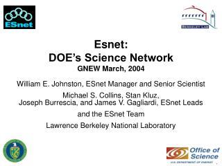 Esnet: DOE's Science Network GNEW March, 2004
