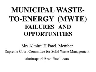 MUNICIPAL WASTE- TO-ENERGY  (MWTE) FAILURES   AND OPPORTUNITIES