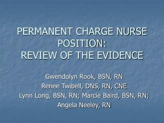 PERMANENT CHARGE NURSE POSITION:   REVIEW OF THE EVIDENCE