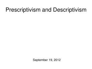 Prescriptivism and Descriptivism