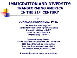 IMMIGRATION AND DIVERSITY:  TRANSFORMING AMERICA IN THE 21 ST  CENTURY