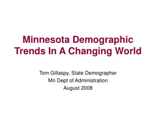 Minnesota Demographic Trends In A Changing World
