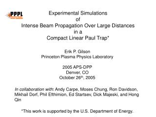 Erik P. Gilson Princeton Plasma Physics Laboratory 2005 APS-DPP Denver, CO October 26 th , 2005