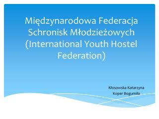 Międzynarodowa Federacja Schronisk Młodzieżowych (International Youth Hostel Federation)