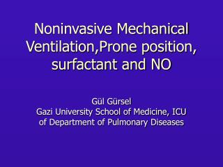 Noninvasive Mechanical Ventilation,Prone position, surfactant and NO