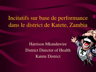 Incitatifs sur base de performance dans le district de Katete, Zambia