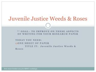 Juvenile Justice Weeds & Roses