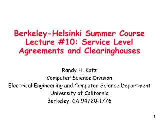 Berkeley-Helsinki Summer Course Lecture #10: Service Level Agreements and Clearinghouses