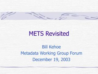METS Revisited
