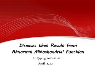 Diseases that Result from Abnormal Mitochondrial Function
