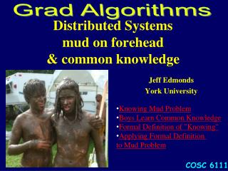 Distributed Systems  mud on forehead  & common knowledge