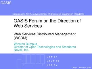 OASIS Forum on the Direction of Web Services Web Services Distributed Management (WSDM)