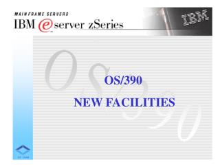OS/390  NEW FACILITIES