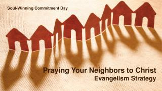 Praying Your Neighbors to Christ Evangelism Strategy