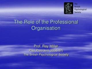 The Role of the Professional Organisation