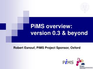PiMS overview: version 0.3 & beyond