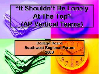 """It Shouldn't Be Lonely At The Top"" (AP Vertical Teams)"
