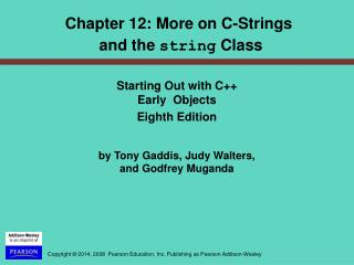 Chapter 12: More on C-Strings  and the  string  Class
