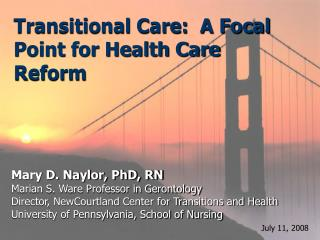 Transitional Care:  A Focal Point for Health Care Reform