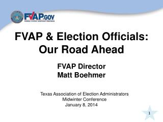 FVAP & Election Officials: Our Road Ahead