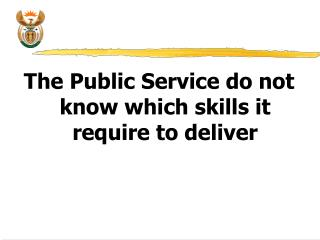 The Public Service do not know which skills it require to deliver