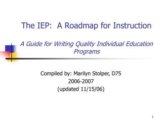 The IEP:  A Roadmap for Instruction A Guide for Writing Quality Individual Education Programs