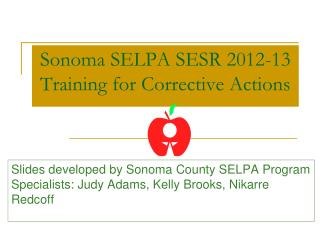 Sonoma SELPA SESR 2012-13 Training for Corrective Actions