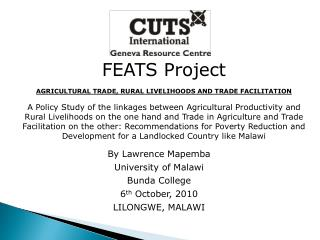 FEATS Project AGRICULTURAL TRADE, RURAL LIVELIHOODS AND TRADE FACILITATION