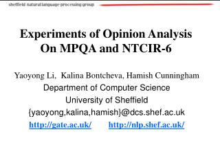 Experiments of Opinion Analysis On MPQA and NTCIR-6