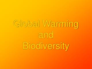 Global Warming  and  Biodiversity