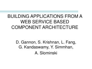 BUILDING APPLICATIONS FROM A WEB SERVICE BASED COMPONENT ARCHITECTURE
