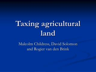 Taxing agricultural land