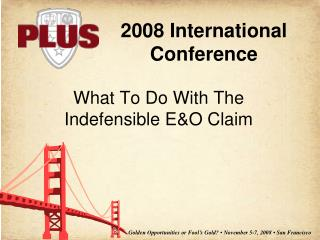 What To Do With The Indefensible E&O Claim