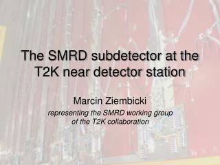 The SMRD subdetector at the T2K near  detector  station