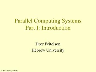 Parallel Computing Systems Part I: Introduction
