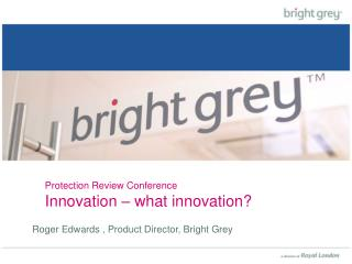 Protection Review Conference Innovation – what innovation?