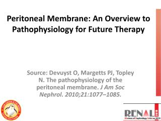 Peritoneal Membrane: An Overview to  Pathophysiology  for Future Therapy