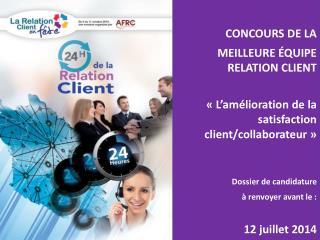 CONCOURS DE LA MEILLEURE ÉQUIPE RELATION CLIENT